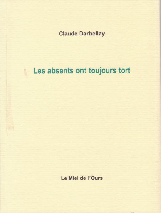 Claude Darbellay - Les absents ont toujours tort